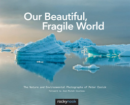 Peter Essick - Our Beautiful, Fragile World